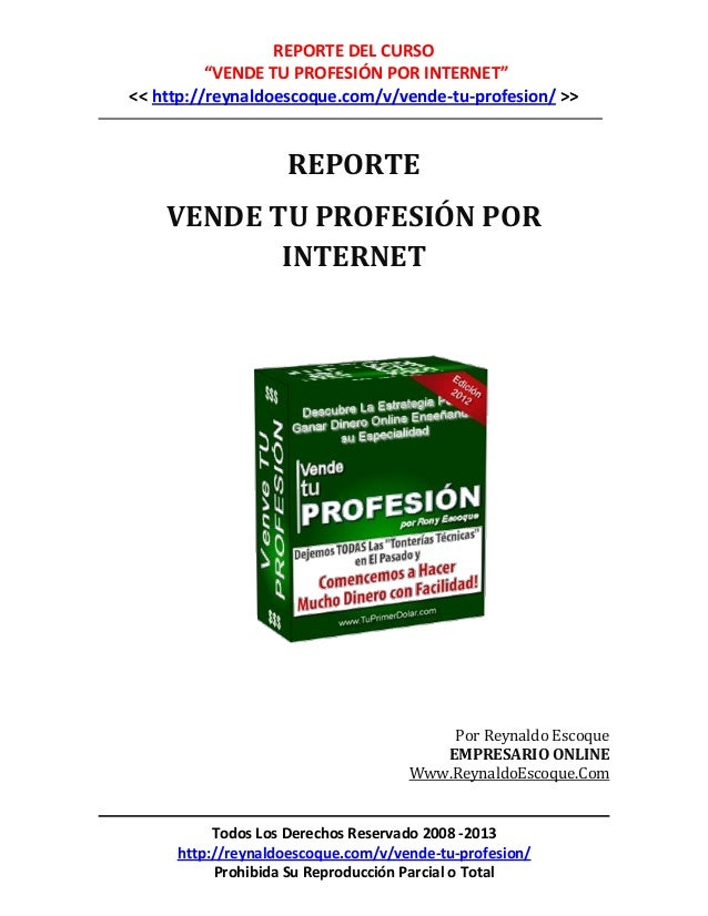 """REPORTE DEL CURSO          """"VENDE TU PROFESIÓN POR INTERNET""""<< http://reynaldoescoque.com/v/vende-tu-profesion/ >>        ..."""