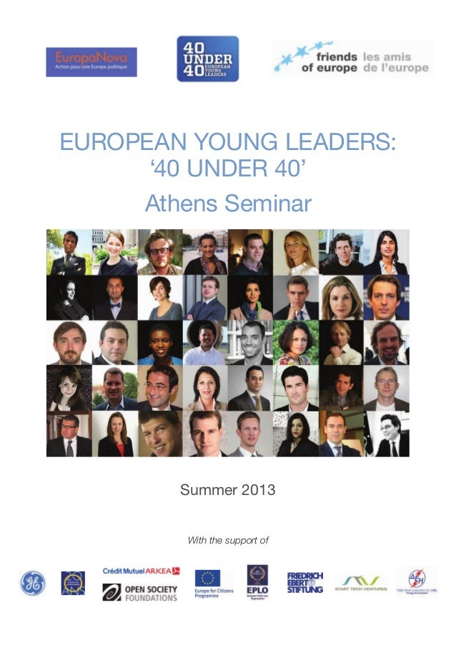 European Young Leaders: '40 under 40' Athens Seminar  Summer 2013 With the support of