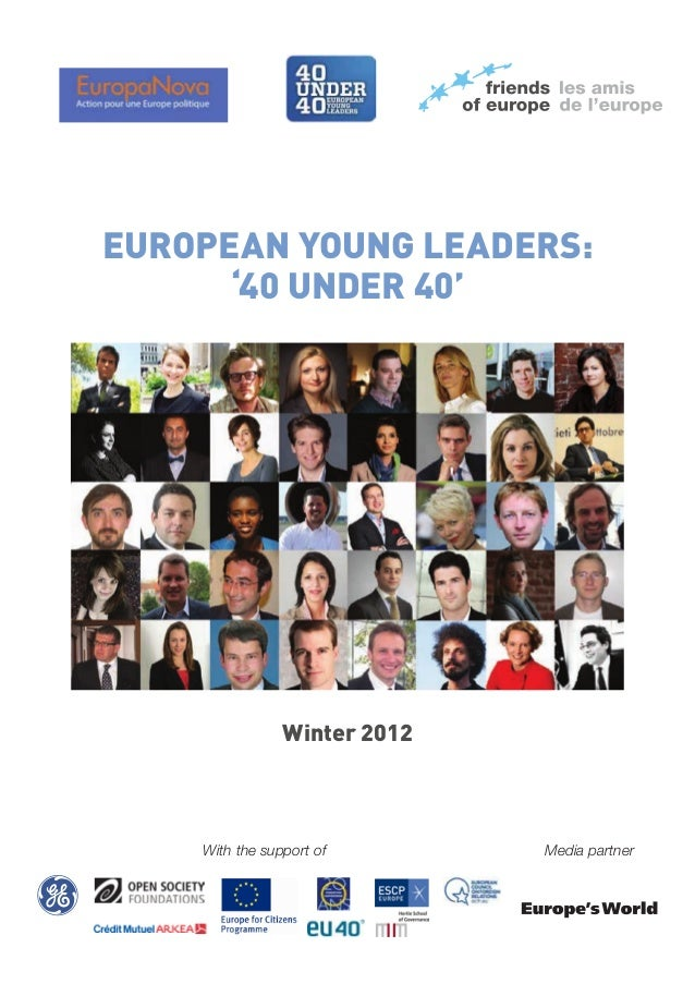 European Young Leaders: '40 under 40'  Winter 2012  With the support of  Media partner