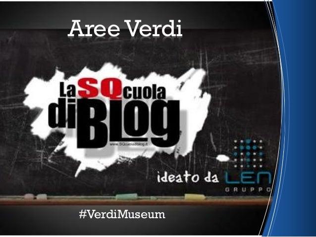 Presentazione #AreeVerdi #VerdiMuseum per SQcuola di Blog