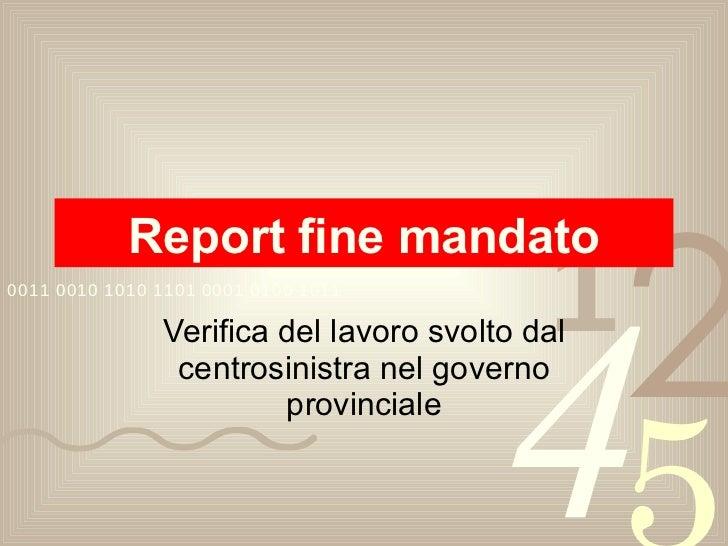 Report fine mandato Verifica del lavoro svolto dal centrosinistra nel governo provinciale