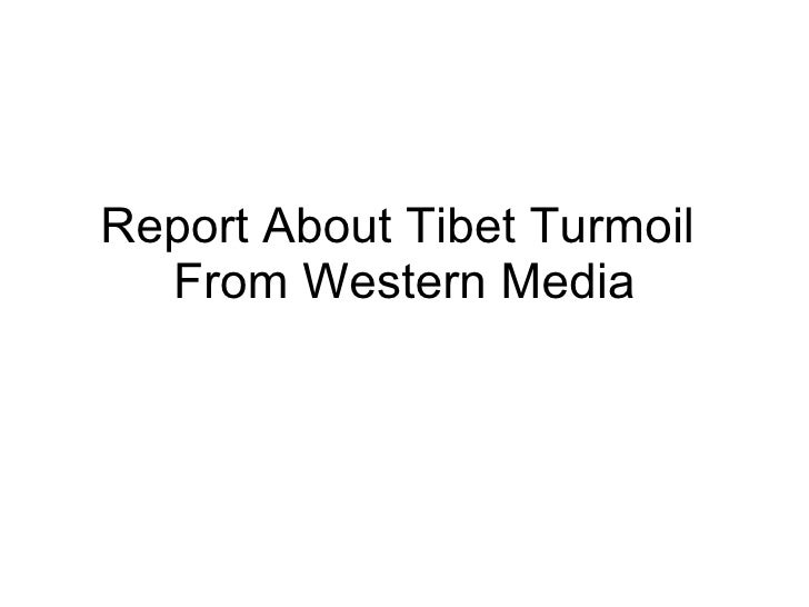 Report About Tibet T urmoil  From Western Media
