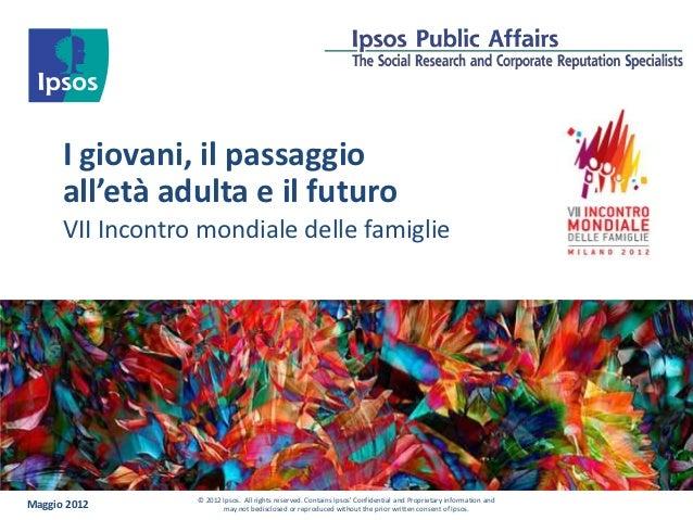 I giovani, il passaggio      all'età adulta e il futuro      VII Incontro mondiale delle famiglie                  © 2012 ...
