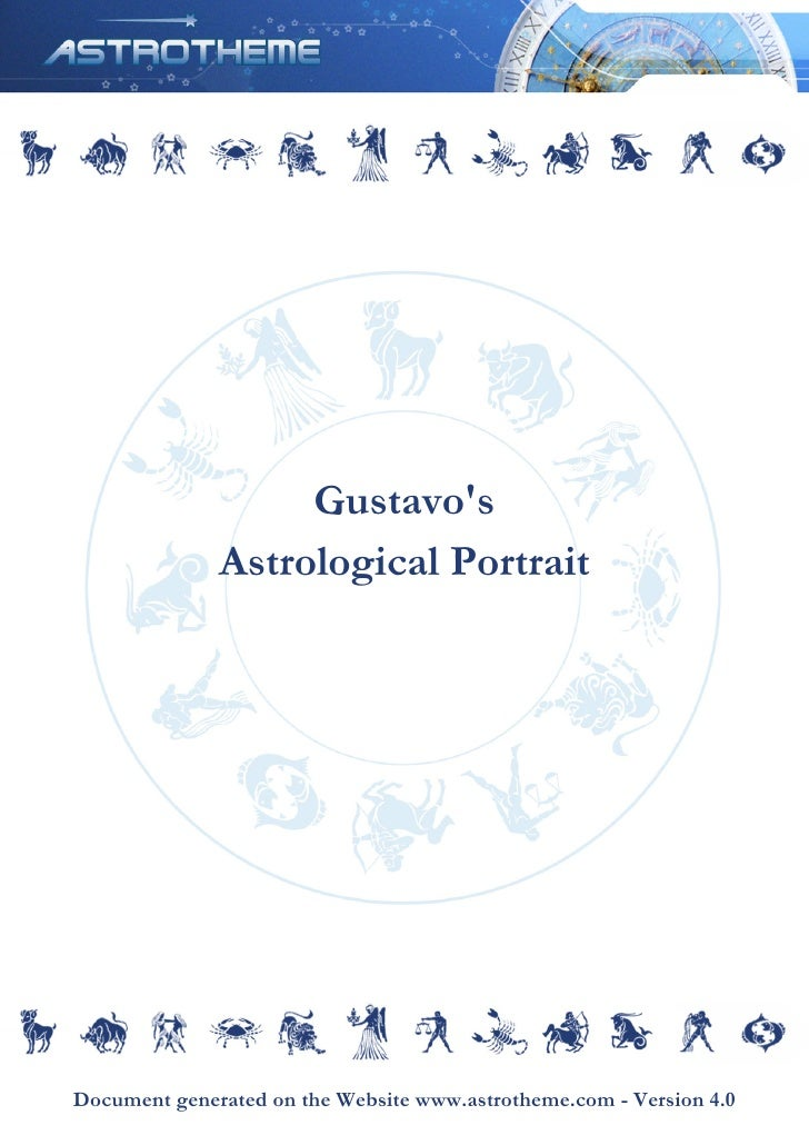 Gustavo's               Astrological Portrait     Document generated on the Website www.astrotheme.com - Version 4.0