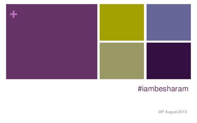 +  #iambesharam 28th August 2013