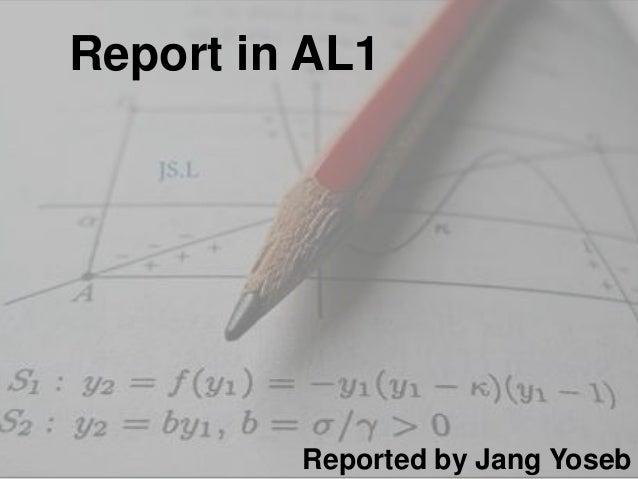 Report in AL1 Reported by Jang Yoseb