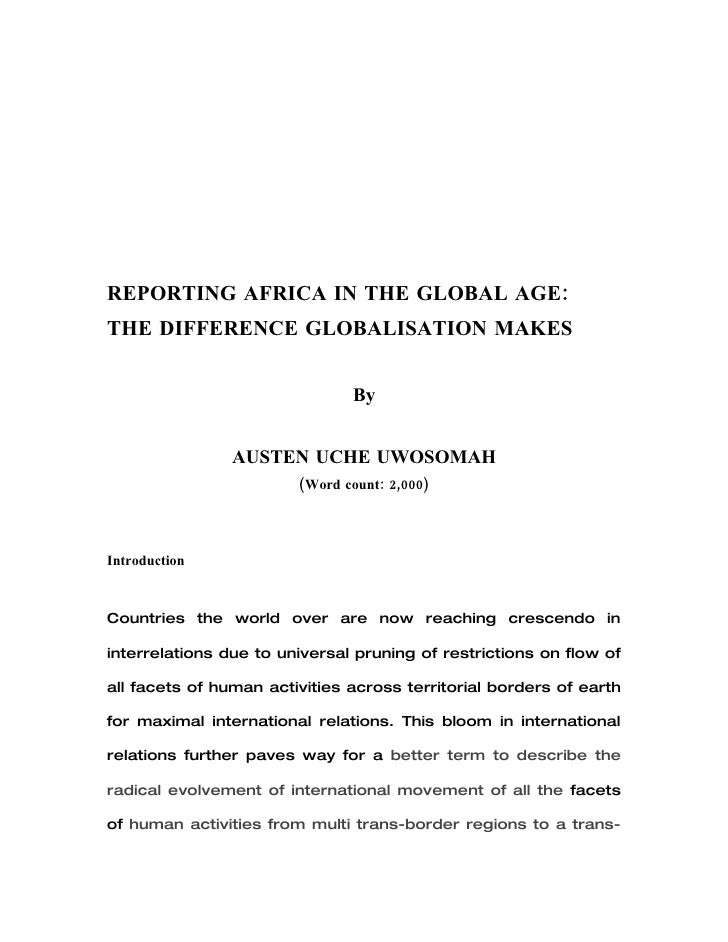 1     REPORTING AFRICA IN THE GLOBAL AGE: THE DIFFERENCE GLOBALISATION MAKES            An Essay Exam on Fall 2008 Course:...