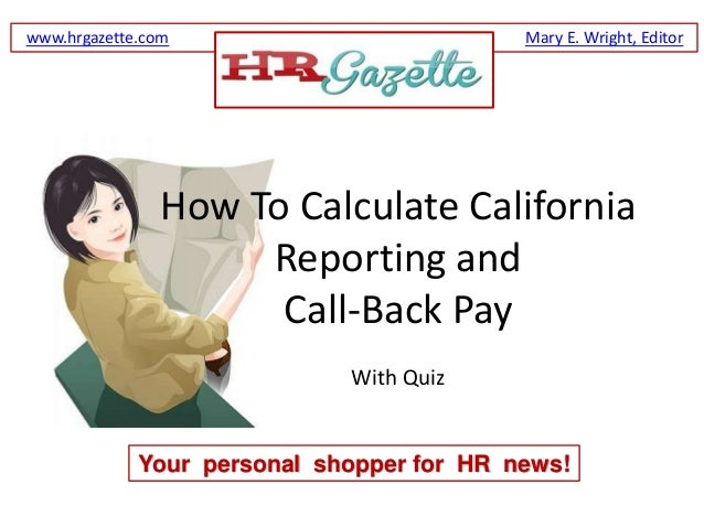 How to Calculate California Reporting and Call-Back Pay (With Quiz)