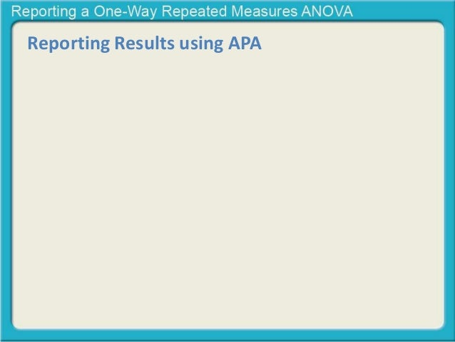 How do I report results of a repeated measures anova in my apa paper?