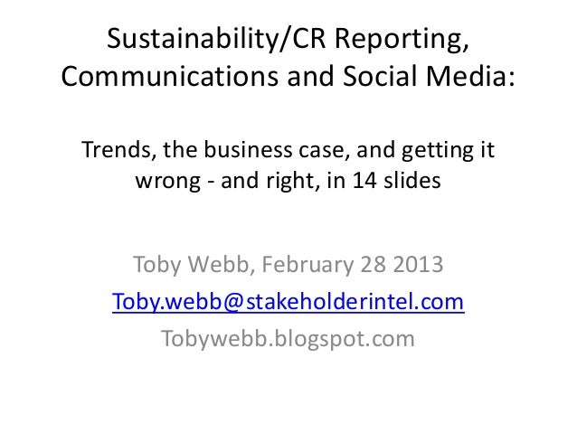 Sustainability/CR Reporting,Communications and Social Media: Trends, the business case, and getting it      wrong - and ri...