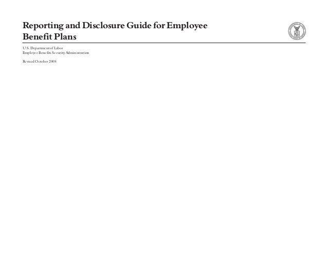 Reporting and Disclosure Guide for EmployeeBenefit PlansU.S. Department of LaborEmployee Benefits Security AdministrationR...