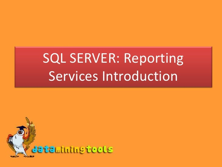 MS Sql Server: Reporting introduction
