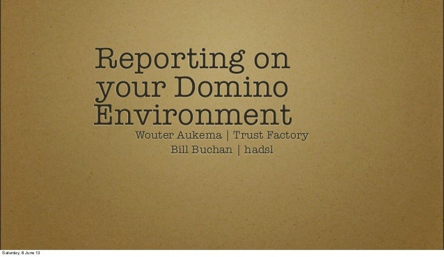 Reporting on your domino environment v1