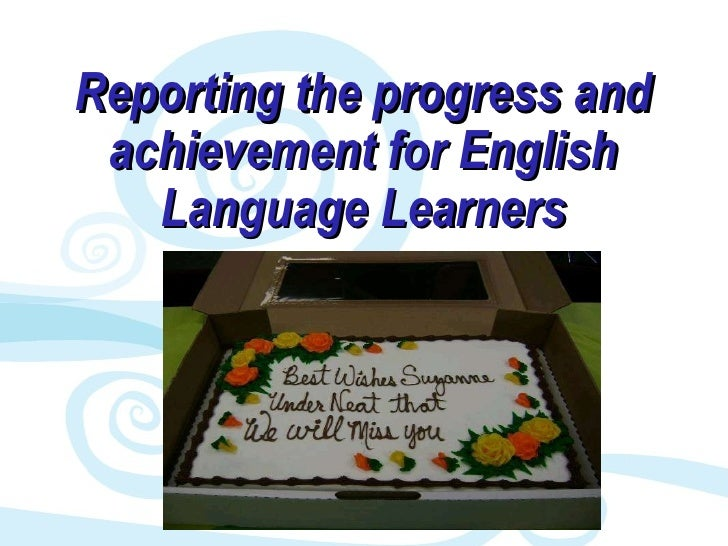 Reporting the progress and achievement for English Language Learners