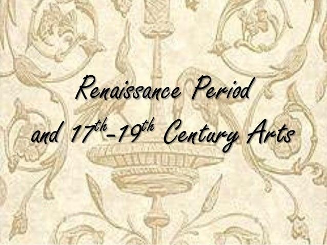 Renaissance Periodand 17th-19th Century Arts