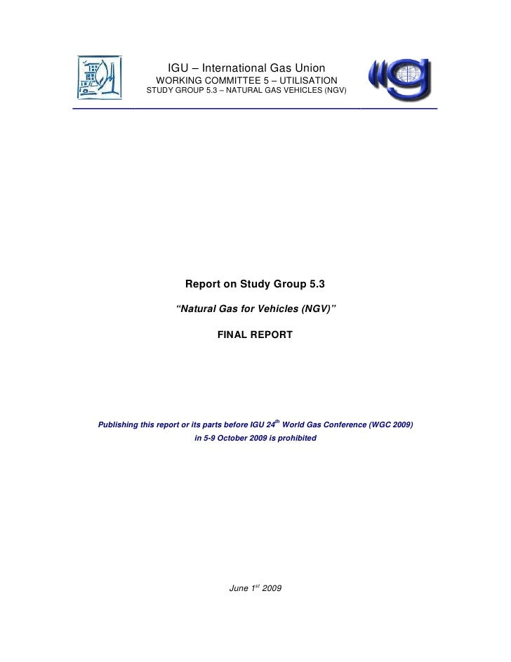 IGU – International Gas Union                WORKING COMMITTEE 5 – UTILISATION             STUDY GROUP 5.3 – NATURAL GAS V...