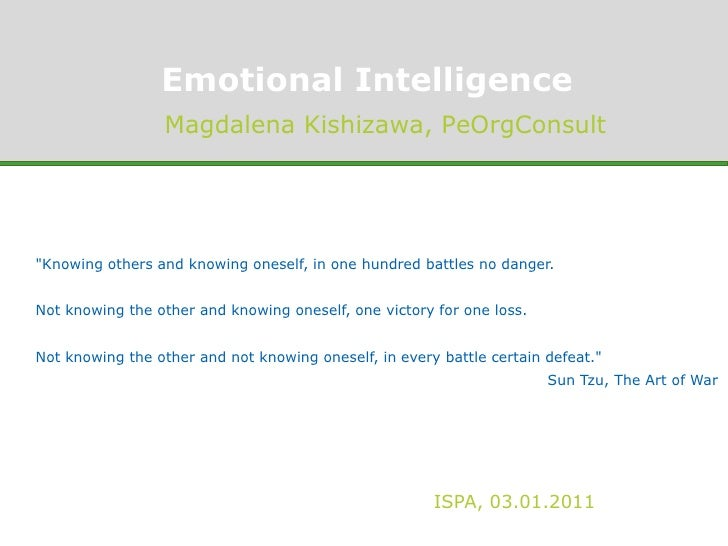 "Emotional Intelligence<br />Magdalena Kishizawa, PeOrgConsult<br />""Knowing others and knowing oneself, in one hundred bat..."
