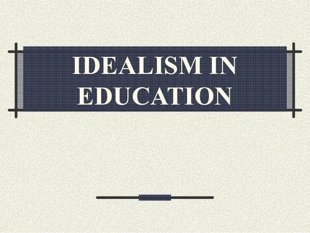 Idealism in education