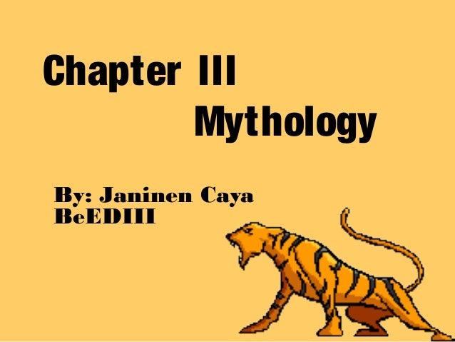Chapter IIIMythologyBy: Janinen CayaBeEDIII