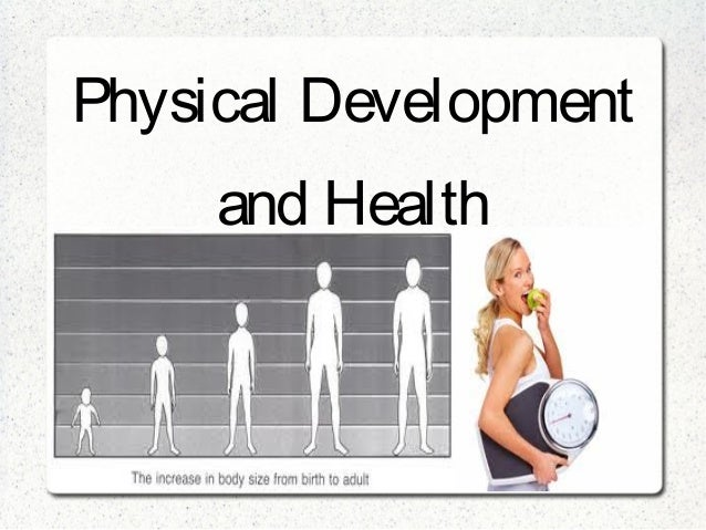 Variant does Physical development of adults was and