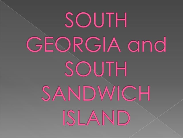    South Georgia and the South Sandwich    Islands is an overseas territory of the United    Kingdom in the Southern Atla...