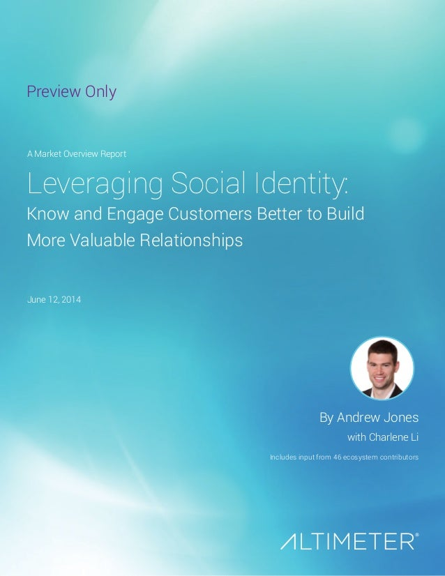 Leveraging Social Identity: Know and Engage Customers Better to Build More Valuable Relationships By Andrew Jones with Cha...