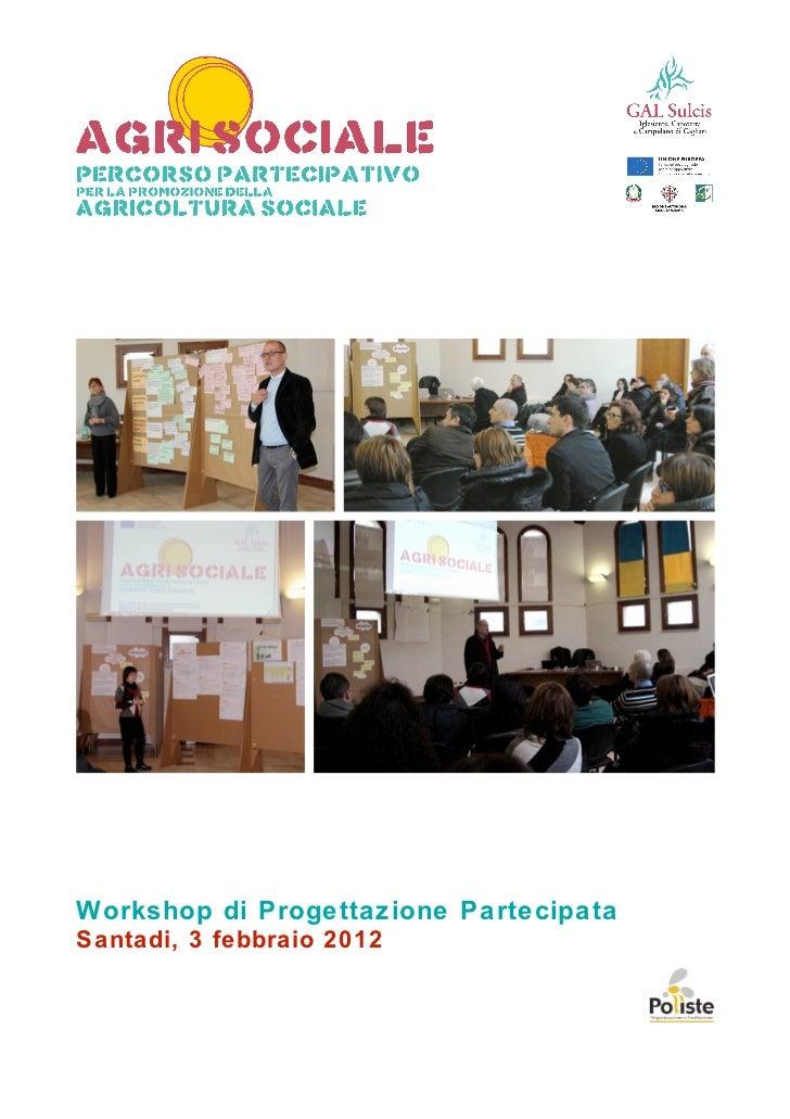 Workshop di Progettazione PartecipataSantadi, 3 febbraio 2012