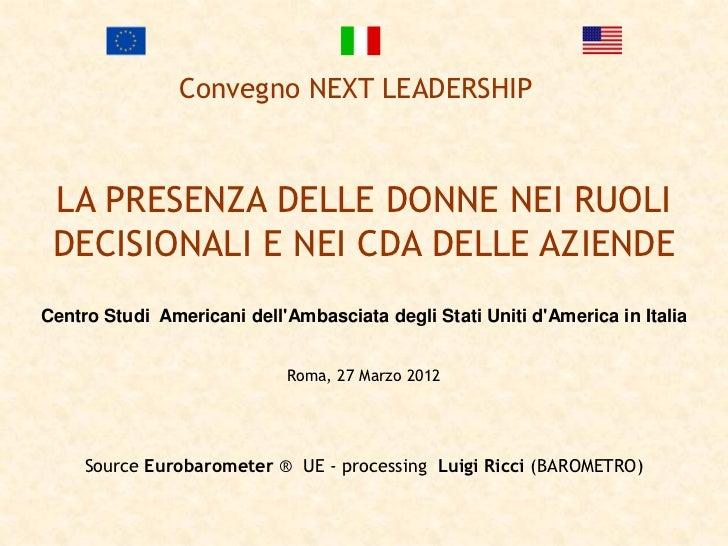 Convegno NEXT LEADERSHIP LA PRESENZA DELLE DONNE NEI RUOLI DECISIONALI E NEI CDA DELLE AZIENDECentro Studi Americani dellA...