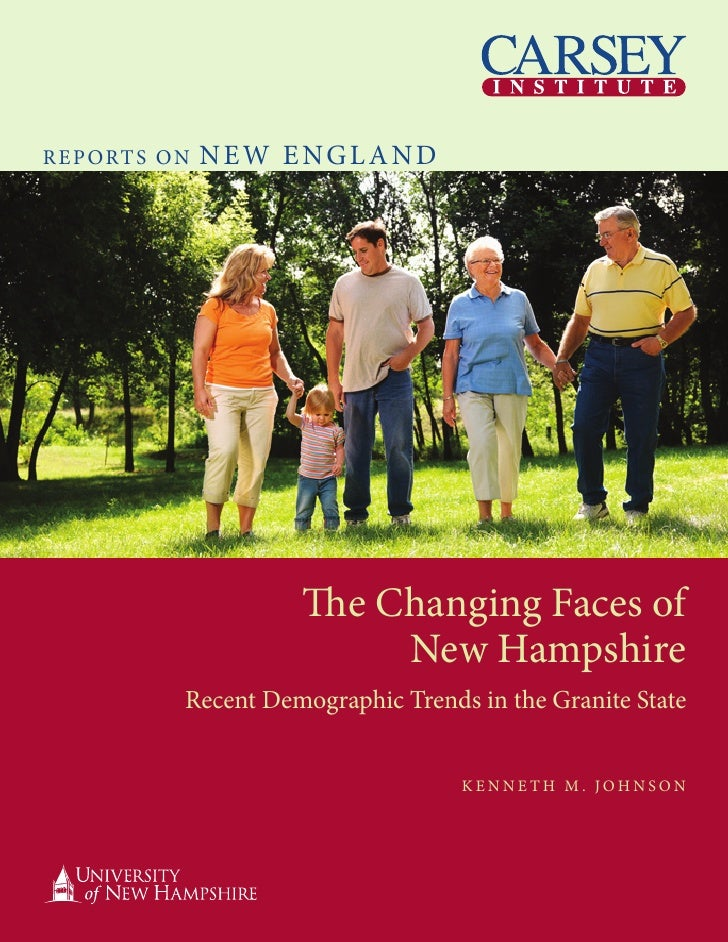 Wild for Innovation: The Changing Faces of New Hampshire - Recent Demographic Trends in the Granite State