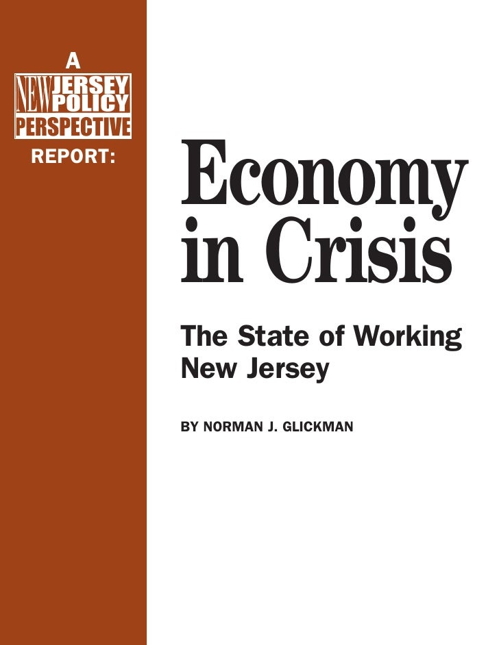 A               Economy REPORT:               in Crisis           The State of Working           New Jersey           BY N...