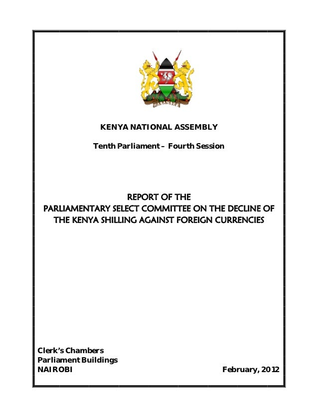 Report of the parliamentary select committee on the decline of the kenya shilling against foreign currencies