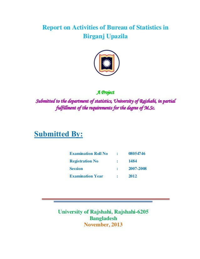 Report on Activities of Bureau of Statistics in Birganj Upazila  A Project Submitted to the department of statistics, Univ...