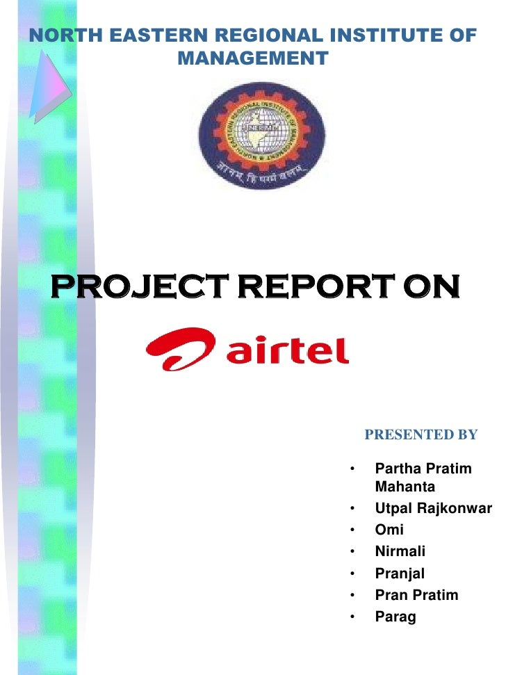 NORTH EASTERN REGIONAL INSTITUTE OF           MANAGEMENT PROJECT REPORT ON                             PRESENTED BY       ...