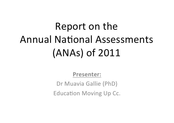 Report on the  Annual Na/onal Assessments        (ANAs) of 2011                   Presenter:        ...