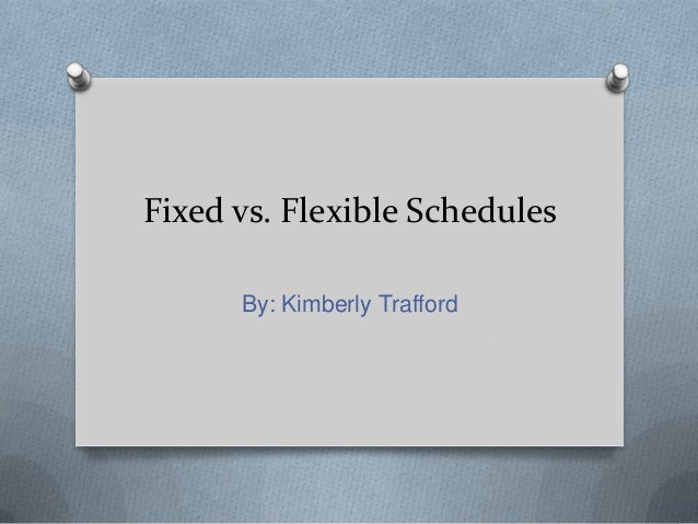 flexible schedule A flexible work schedule is an alternative to the traditional 9 to 5, 40-hour work week it allows employees to vary their arrival and/or departure times under some policies, employees must.