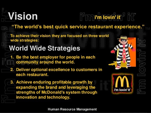 integrating mcdonald's business human resource It is useful to consider strategy formulation as part of a strategic management how much integration of business units is and human resources.