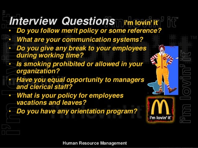 "mcdonalds hrm policy Free sample analysis of mcdonalds and its human resource management practices 100000+ students can't be wrong 812955  the meeting aims at engaging and providing significant information about the restaurant and its policies to the newly hired crew members  (2002) ""hrm practices at mcdonalds"", international journal of contemporary."