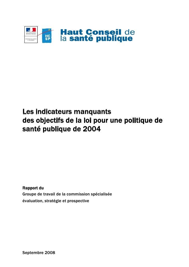 Les indicateurs manquants des objectifs de la loi pour une politique de santé publique de 2004     Rapport du Groupe de tr...