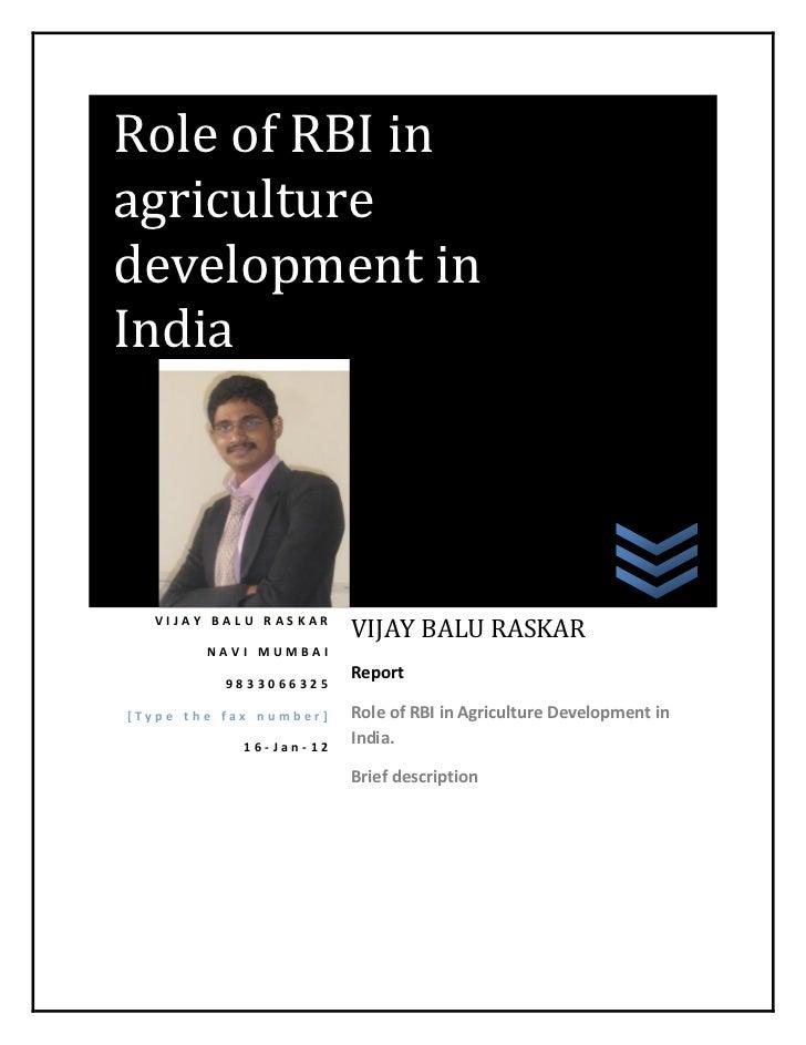 Role of RBI inagriculturedevelopment inIndia  VIJAY BALU RASKAR                        VIJAY BALU RASKAR        NAVI MUMBA...