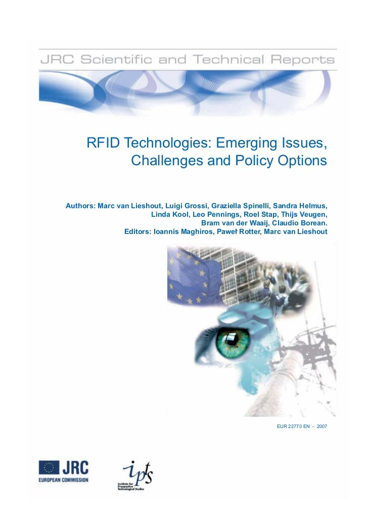 RFID Technologies: Emerging Issues,           Challenges and Policy OptionsAuthors: Marc van Lieshout, Luigi Grossi, Grazi...