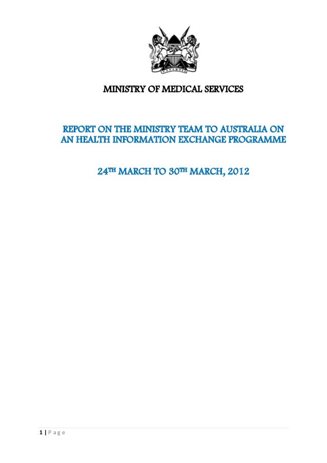 MINISTRY OF MEDICAL SERVICES     REPORT ON THE MINISTRY TEAM TO AUSTRALIA ON     AN HEALTH INFORMATION EXCHANGE PROGRAMME ...