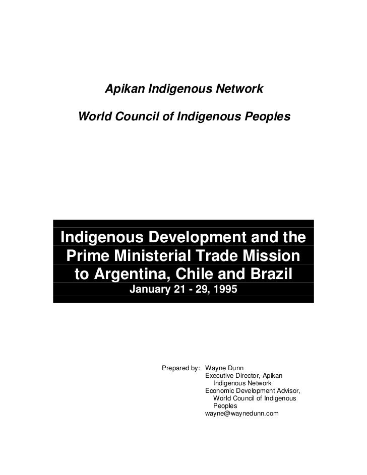 Report on Indigenous Development and the Prime Ministerial Trade Mission to Argentina, Chile and Brazil