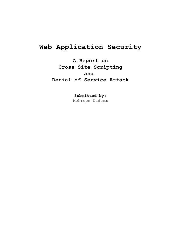 Web Application Security           A Report on      Cross Site Scripting               and    Denial of Service Attack    ...