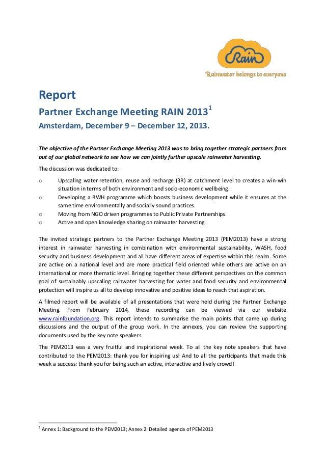 Report Partner Exchange Meeting RAIN 20131 Amsterdam, December 9 – December 12, 2013. The objective of the Partner Exchang...