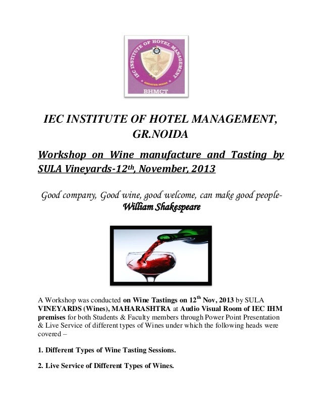IEC INSTITUTE OF HOTEL MANAGEMENT, GR.NOIDA Workshop on Wine manufacture and Tasting by SULA Vineyards-12th, November, 201...