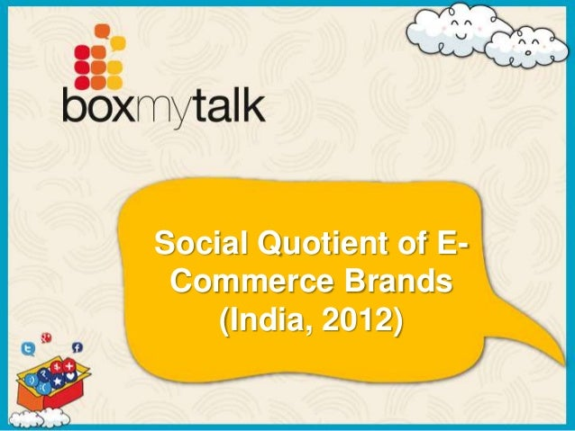 Social Media Performance Quotient of E-Commerce Brands (India, 2012)