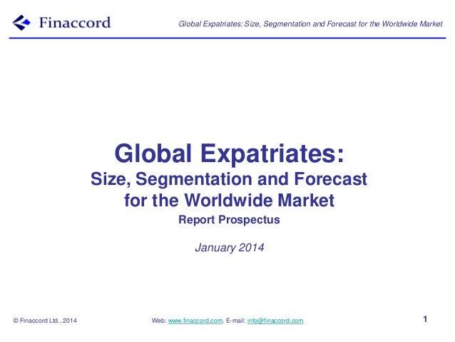 Global Expatriates: Size, Segmentation and Forecast for the Worldwide Market