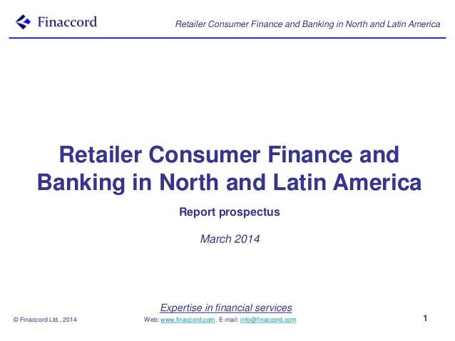 Expertise in financial services Web: www.finaccord.com. E-mail: info@finaccord.com Retailer Consumer Finance and Banking i...