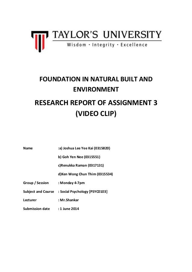 FOUNDATION IN NATURAL BUILT AND ENVIRONMENT RESEARCH REPORT OF ASSIGNMENT 3 (VIDEO CLIP) Name :a) Joshua Lee Yee Kai (0315...