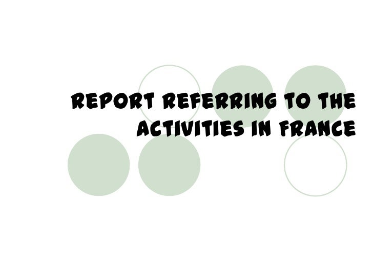 Report referring to the activities in France<br />